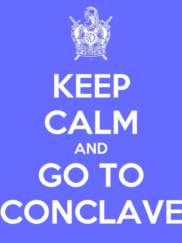 KEEP CALM AND GO TO CONCLAVE