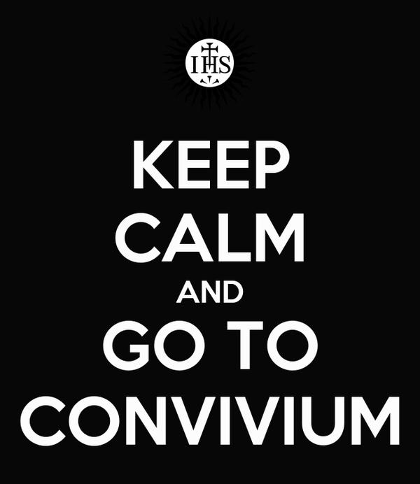 KEEP CALM AND GO TO CONVIVIUM