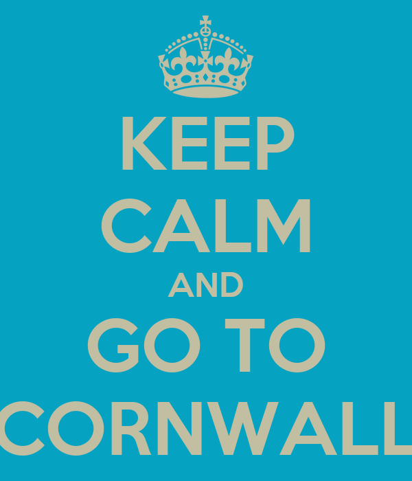 KEEP CALM AND GO TO CORNWALL