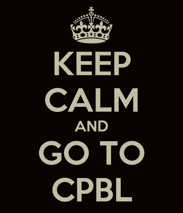 KEEP CALM AND GO TO CPBL