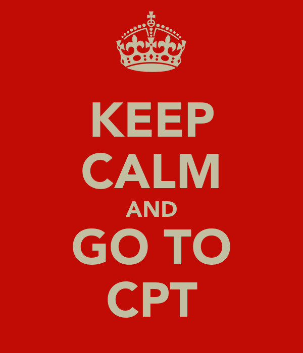 KEEP CALM AND GO TO CPT