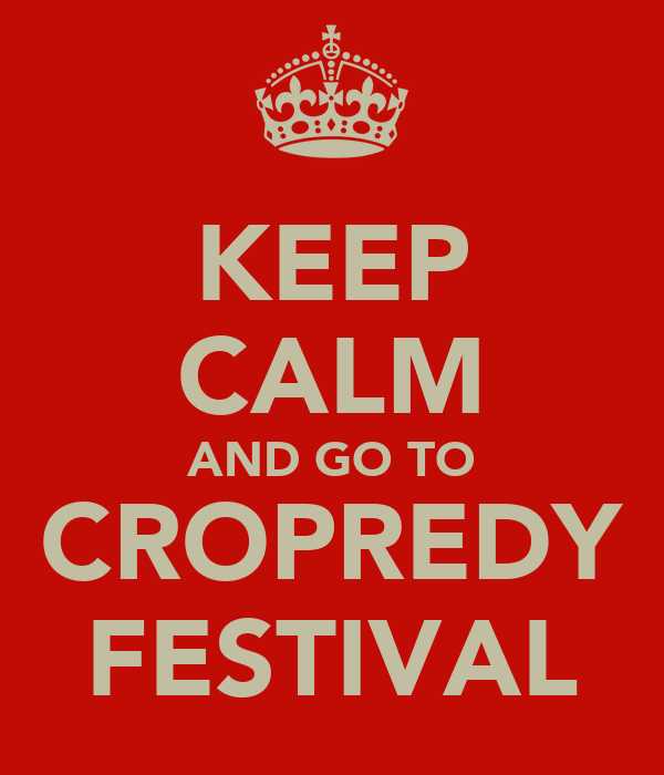 KEEP CALM AND GO TO CROPREDY FESTIVAL