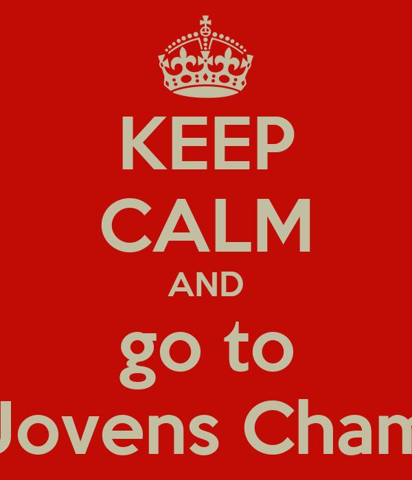 KEEP CALM AND go to Culto Jovens Chama Viva