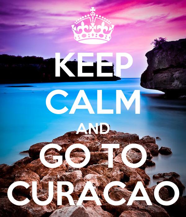 KEEP CALM AND GO TO CURACAO