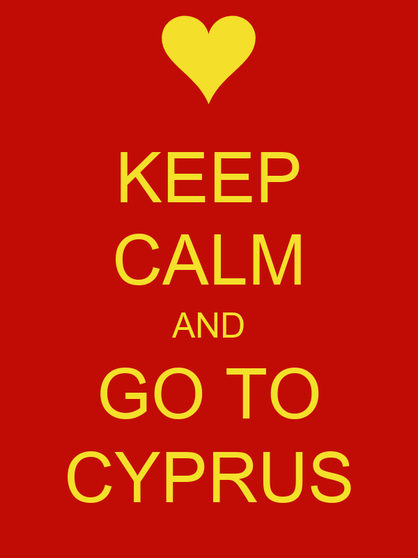 KEEP CALM AND GO TO CYPRUS