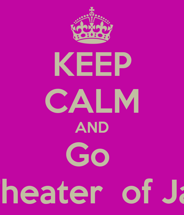 KEEP CALM AND Go  To Dance Theater  of Jacksonville