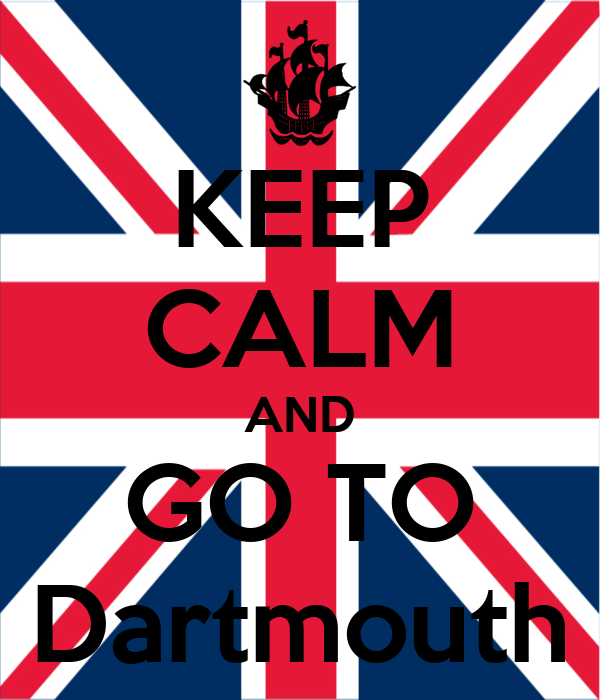 KEEP CALM AND GO TO Dartmouth