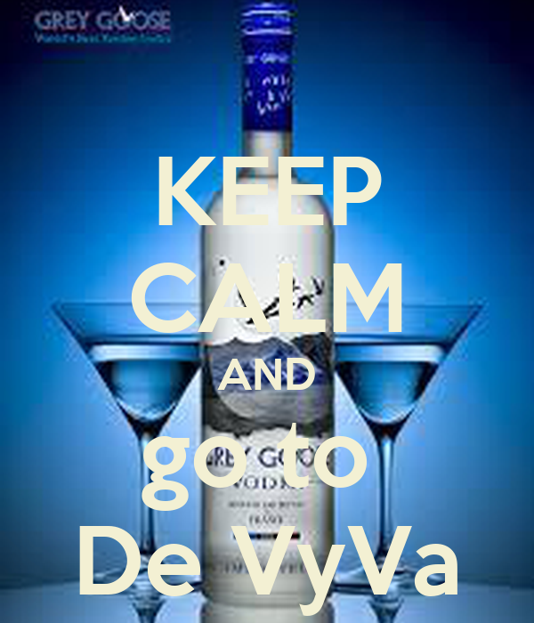 KEEP CALM AND go to  De VyVa