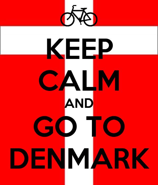 KEEP CALM AND GO TO DENMARK
