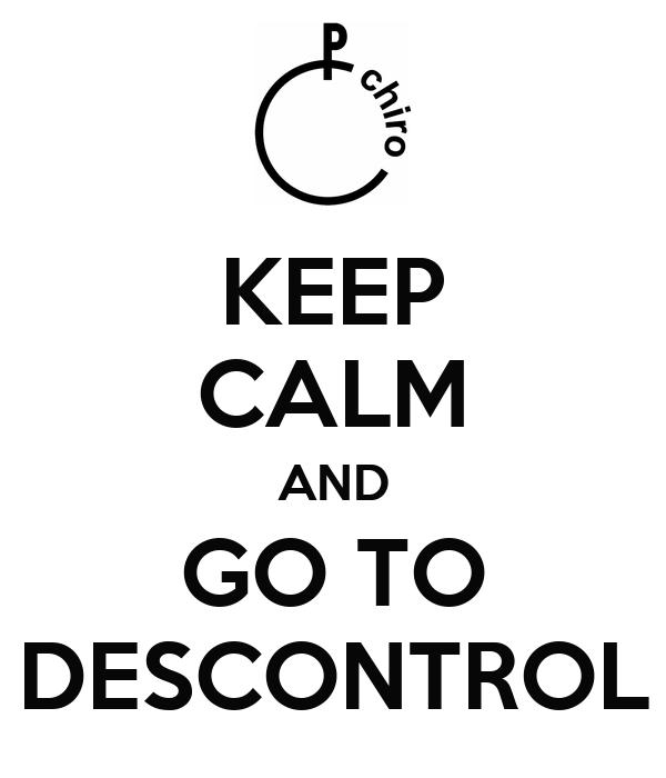 KEEP CALM AND GO TO DESCONTROL