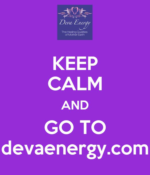KEEP CALM AND GO TO devaenergy.com