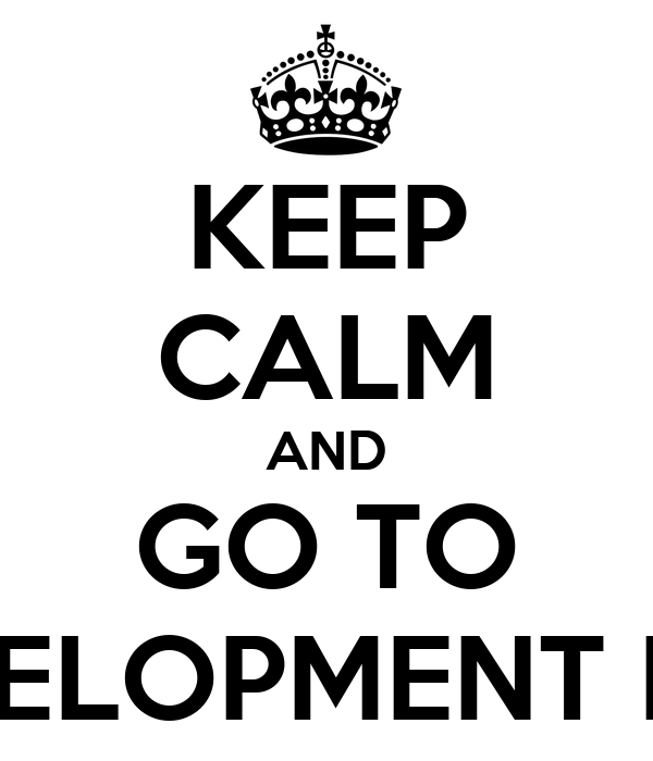 KEEP CALM AND GO TO DEVELOPMENT DAY