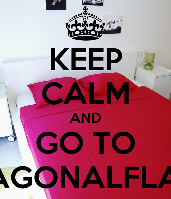 KEEP CALM AND GO TO DIAGONALFLATS