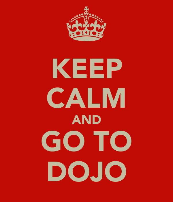 KEEP CALM AND GO TO DOJO