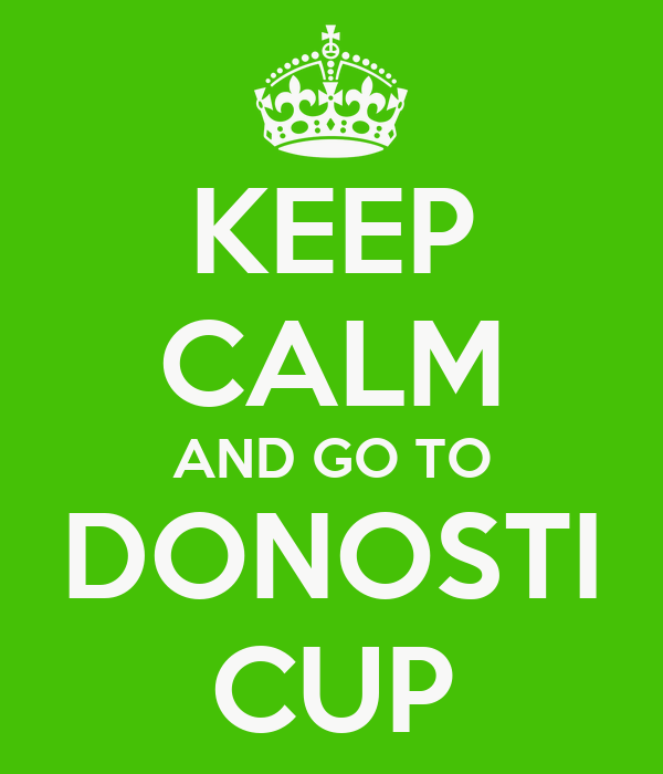 KEEP CALM AND GO TO DONOSTI CUP