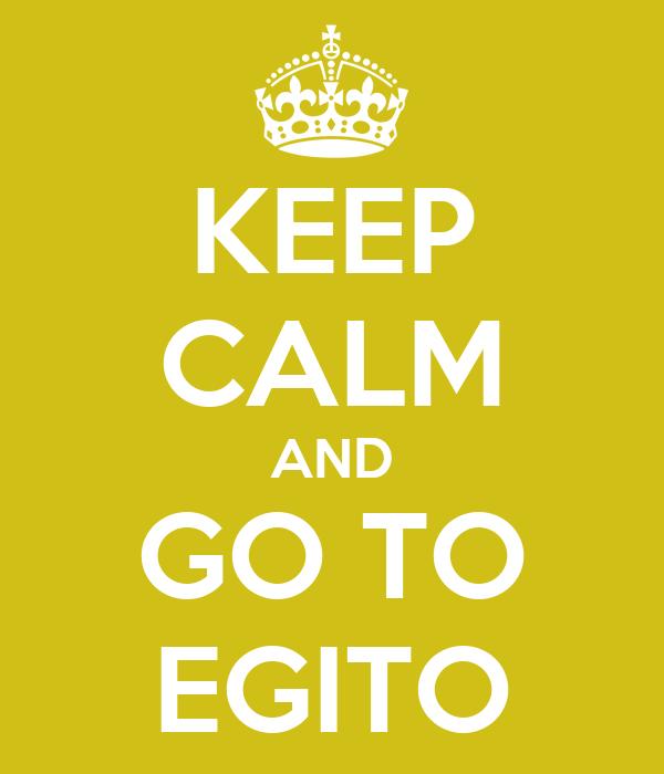 KEEP CALM AND GO TO EGITO