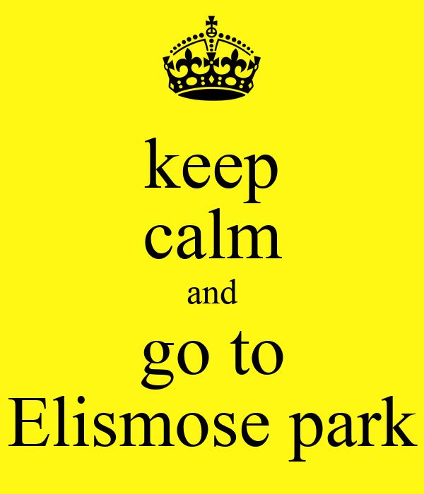 keep calm and go to Elismose park