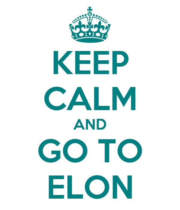 KEEP CALM AND GO TO ELON