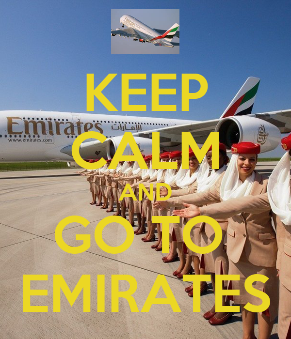 KEEP CALM AND GO TO  EMIRATES