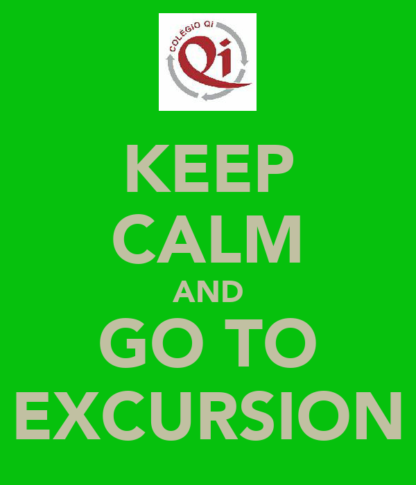 KEEP CALM AND GO TO EXCURSION