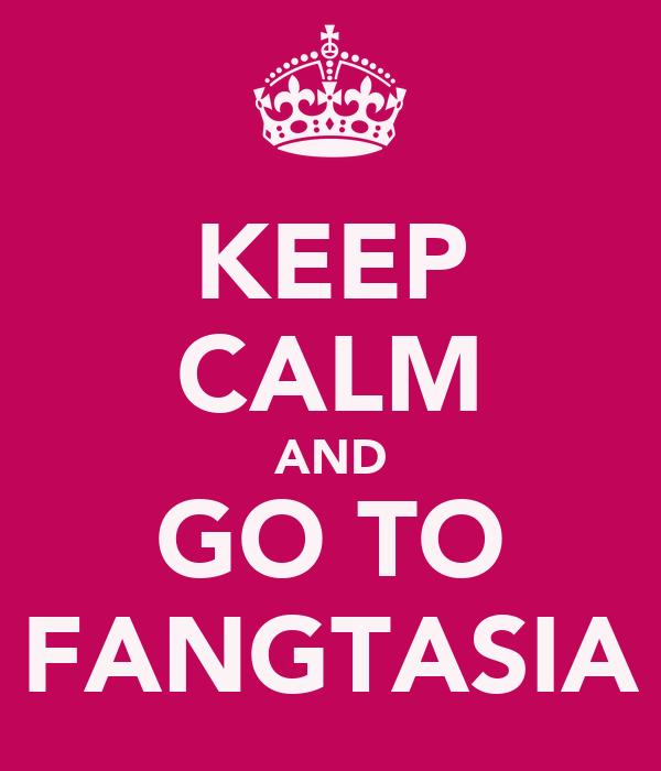 KEEP CALM AND GO TO FANGTASIA