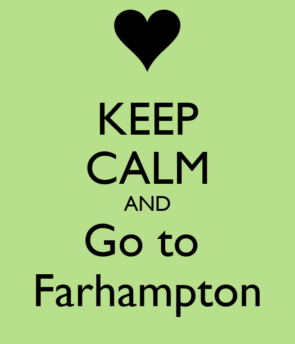 KEEP CALM AND Go to  Farhampton