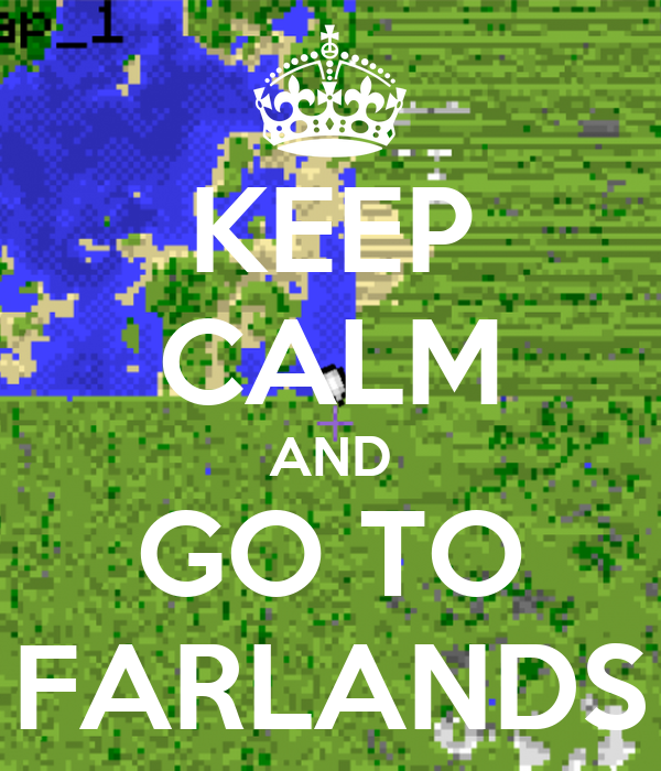 KEEP CALM AND GO TO FARLANDS