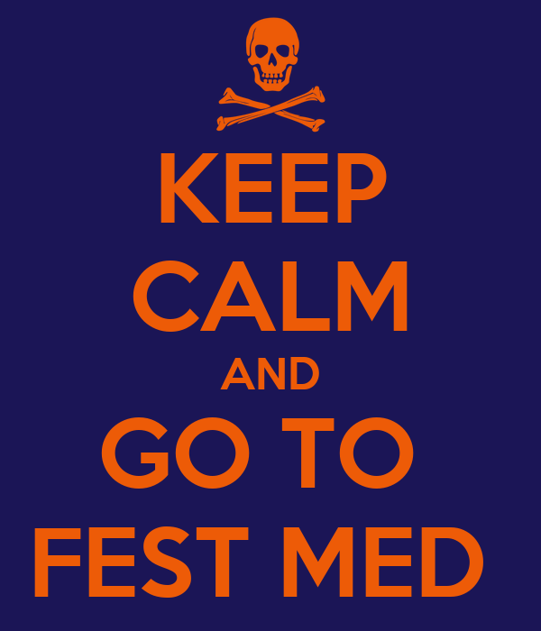 KEEP CALM AND GO TO  FEST MED
