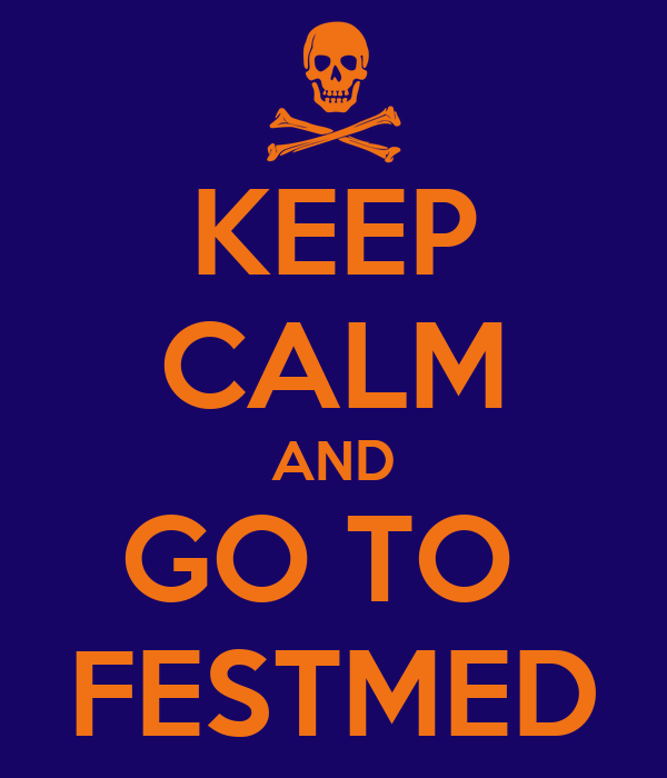 KEEP CALM AND GO TO  FESTMED