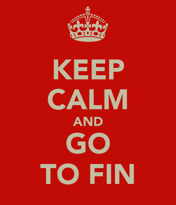 KEEP CALM AND GO TO FIN