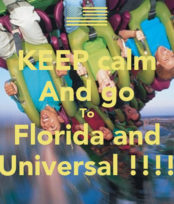 KEEP calm And go To Florida and Universal !!!!