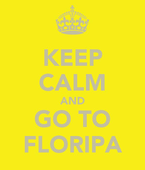KEEP CALM AND GO TO FLORIPA