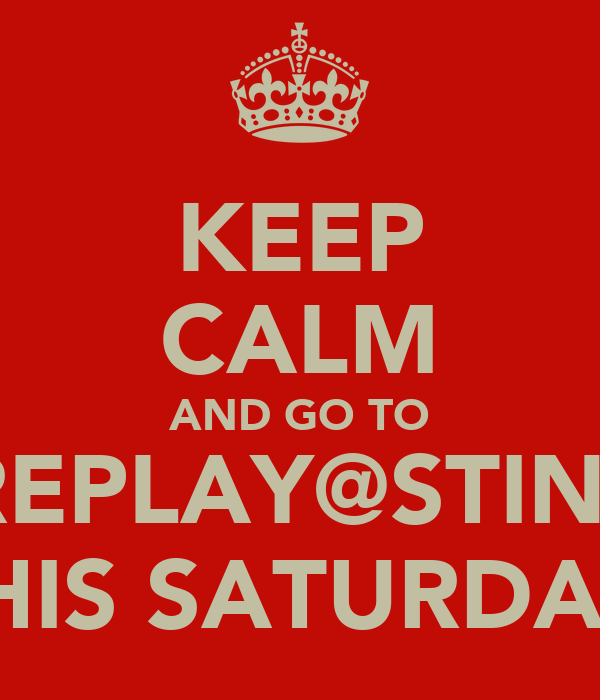 KEEP CALM AND GO TO FOREPLAY@STINKYS THIS SATURDAY