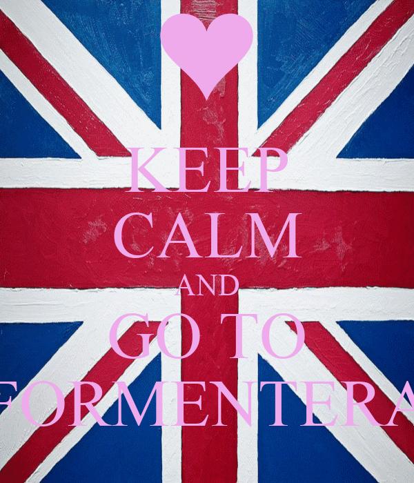 KEEP CALM AND GO TO FORMENTERA