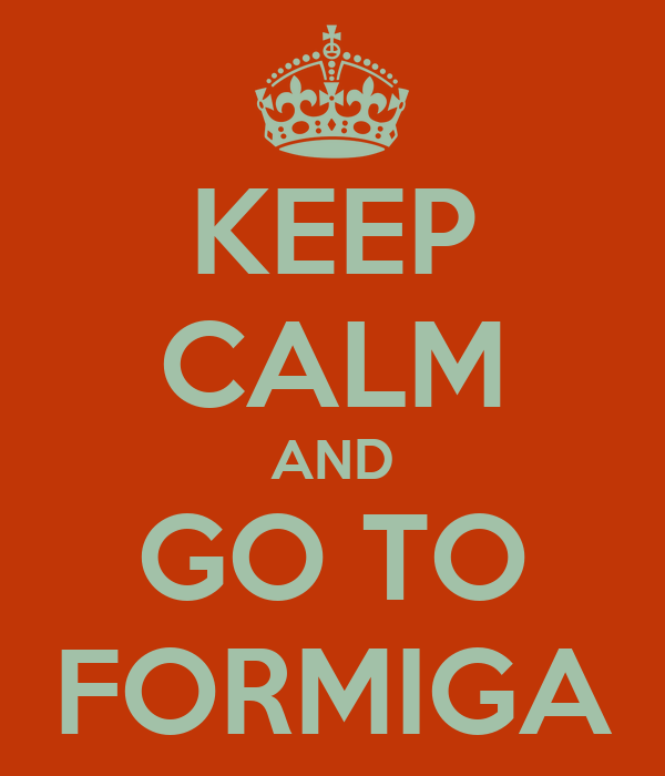 KEEP CALM AND GO TO FORMIGA