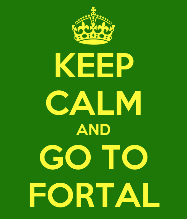 KEEP CALM AND GO TO FORTAL