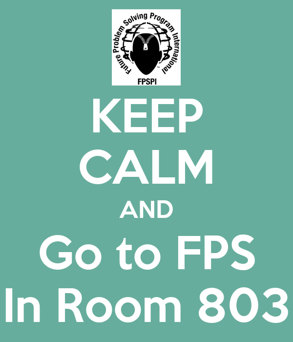 KEEP CALM AND Go to FPS In Room 803