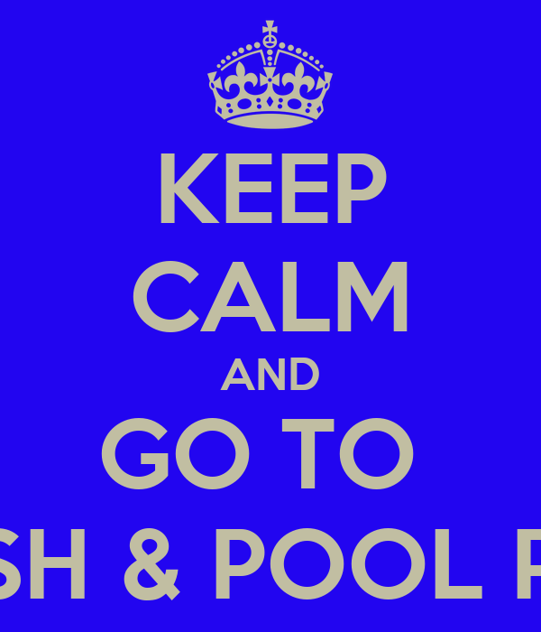 KEEP CALM AND GO TO  FRESH & POOL Party