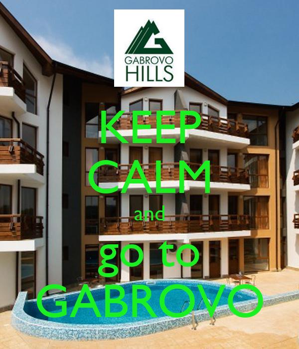 KEEP CALM and go to GABROVO