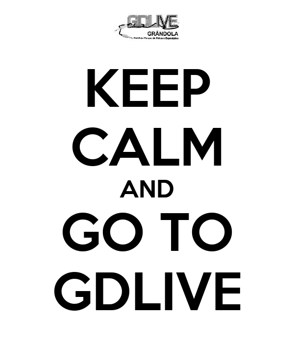 KEEP CALM AND GO TO GDLIVE