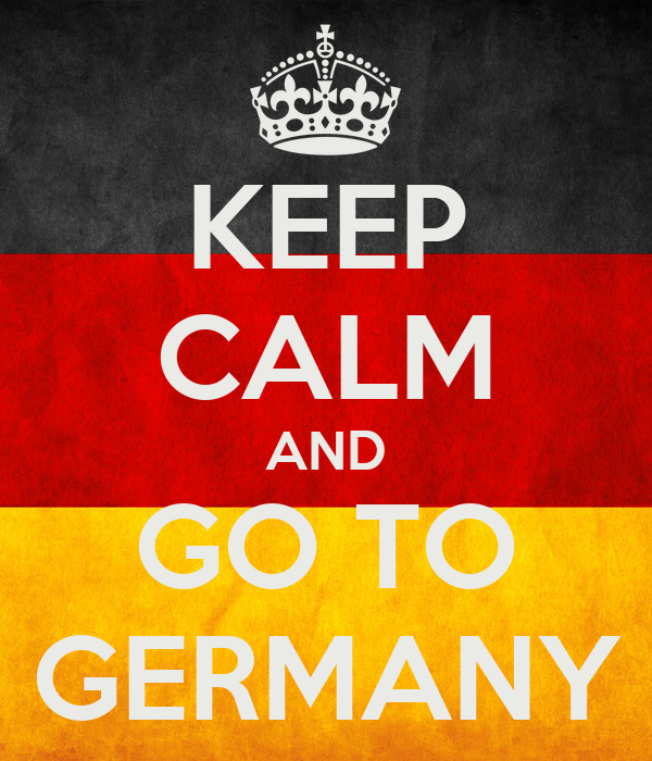 KEEP CALM AND GO TO GERMANY