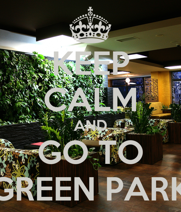 KEEP CALM AND GO TO GREEN PARK
