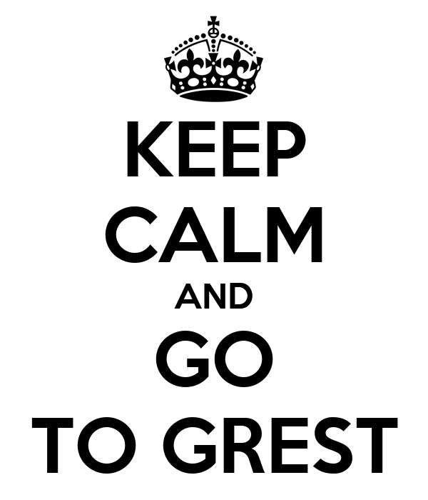 KEEP CALM AND GO TO GREST