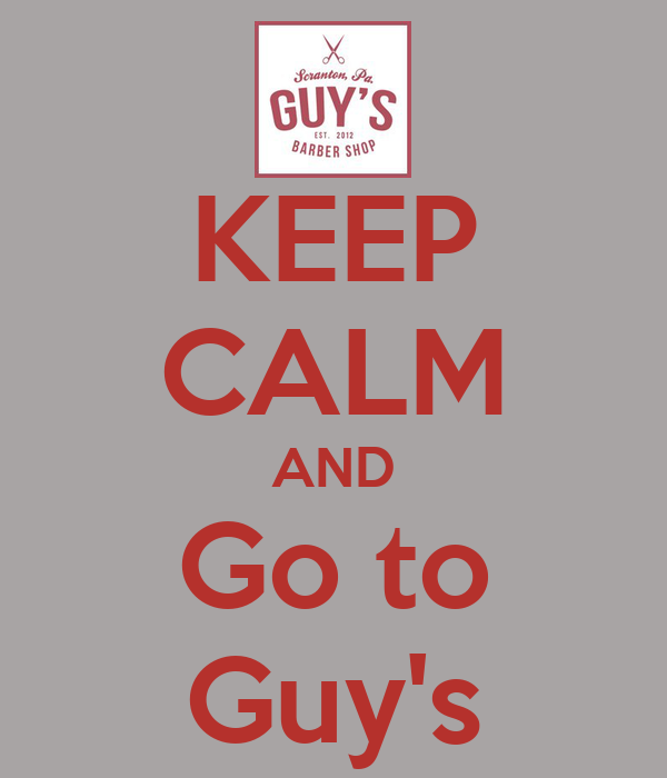 KEEP CALM AND Go to Guy's