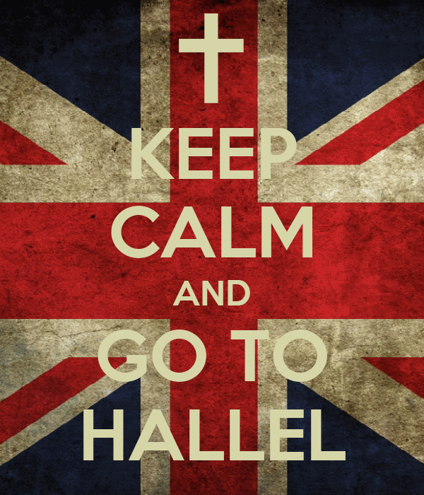 KEEP CALM AND GO TO HALLEL
