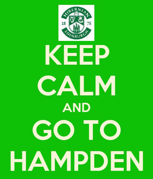KEEP CALM AND GO TO HAMPDEN