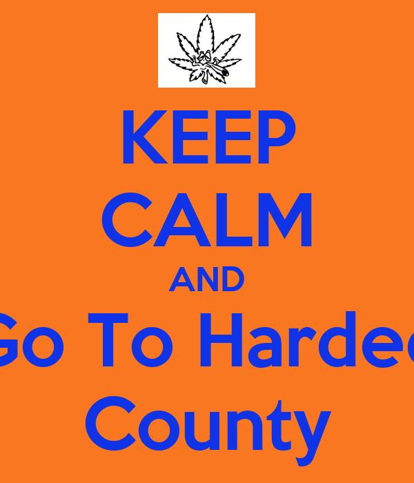 KEEP CALM AND Go To Hardee County