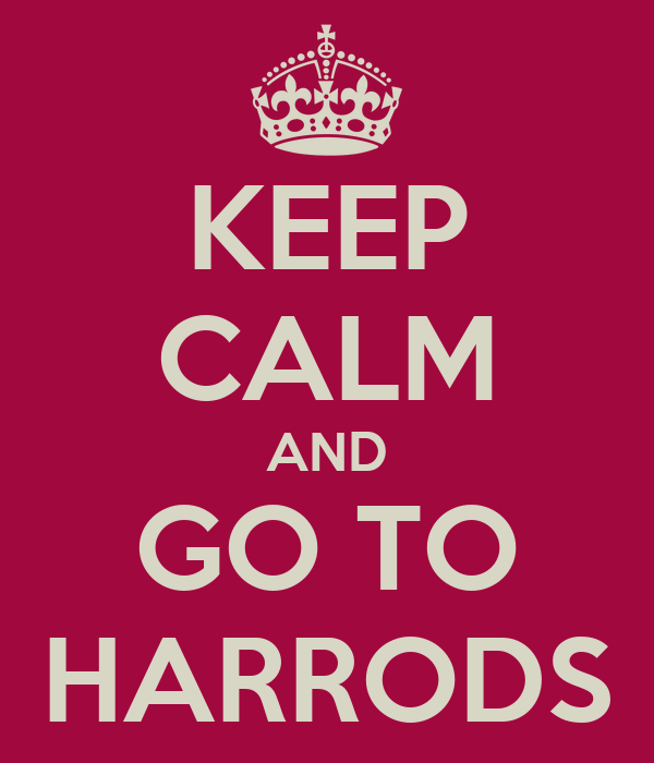 KEEP CALM AND GO TO HARRODS