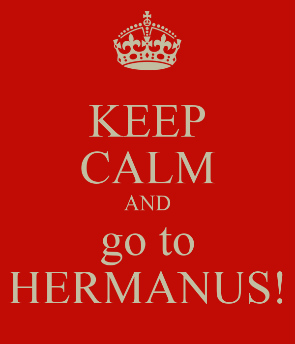 KEEP CALM AND go to HERMANUS!