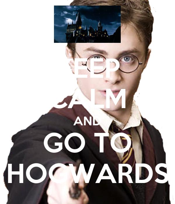 KEEP CALM AND GO TO HOGWARDS